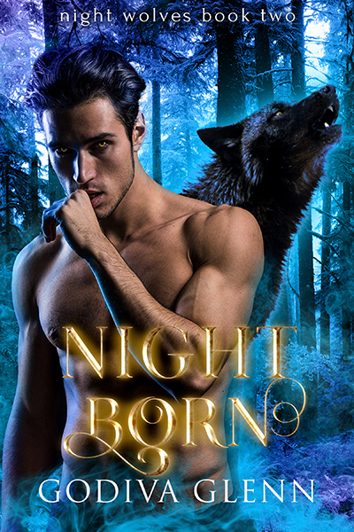 Night Born (Night Wolves #2) A Wolf Shifter Paranormal Romance by Godiva Glenn