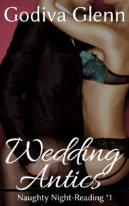 Wedding Antics by Godiva Glenn