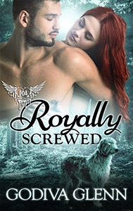 Royally Screwed (Otherworld Shifters #1) A Paranormal Romance by Godiva Glenn, set in Milly Taiden's Paranormal Dating Agency world