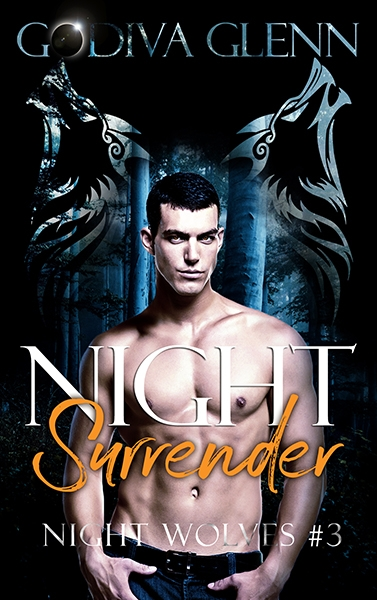 Night Surrender (Night Wolves #3) A Wolf Shifter Paranormal Romance by Godiva Glenn