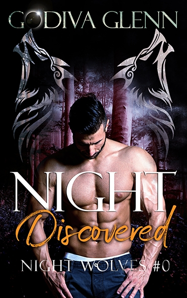 Night Discovered (Night Wolves #0) A Wolf Shifter Paranormal Romance by Godiva Glenn