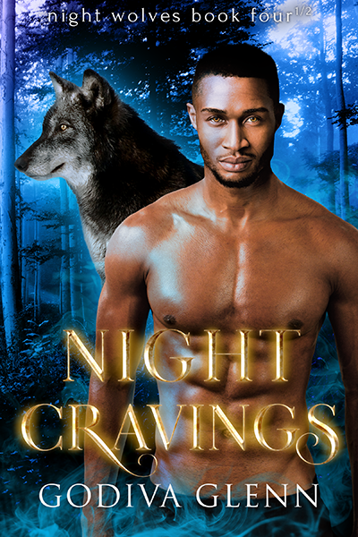 Night Cravings (Night Wolves #4.5) A Wolf Shifter Paranormal Romance by Godiva Glenn