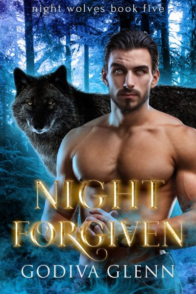 eBook Cover of Night Forgiven: Night Wolves #5 by Godiva Glenn