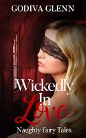 Wickedly in Love: Naughty Fairy Tales